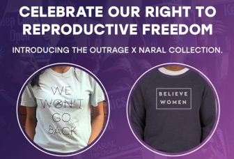 "NARAL's ""Outrage"" Clothing Line Makes it Official: Big Abortion is Out of Ideas"