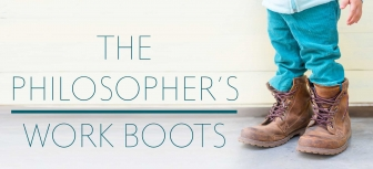 The Philosopher's Work Boots: 4 Pitfalls to Avoid in Our Life-Saving Work